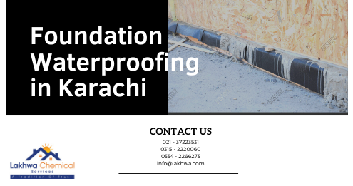 Foundation Waterproofing in Karachi | waterproofing service in Karachi | construction chemicals | lakhwa chemical services | lcs waterproofing solutions