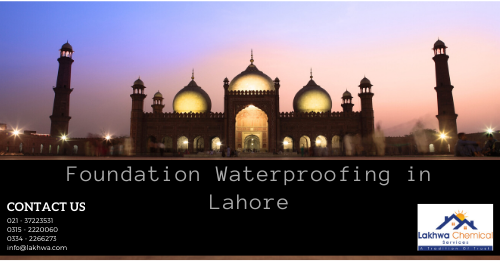 Foundation Waterproofing in Lahore | Foundation Waterproofing in Pakistan | Lakhwa Chemical Service | lcs waterproofing solution