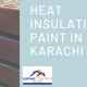 Heat Insulation Paint in Karachi | heat insulation thermopore sheet in Pakistan | lakhwa chemical services | lcs waterproofing solution