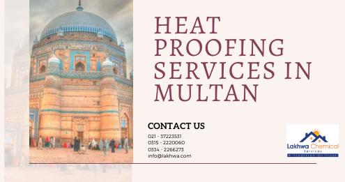 Heat Proofing Services in Multan | heat proofing services in pakistan | lakhwa chemical services | lcs waterproofing solutions