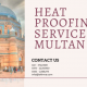 Heat Proofing Services in Multan | heat proofing services in pakistan | lakhwa chemical services | lcs waterproofing solutions