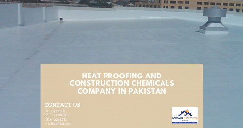 Heat Proofing and Construction Chemicals Company in Pakistan | heat proofing products in karachi | lakhwa chemical services | lcs waterproofing solutions