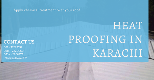 Heat Proofing in Karachi   heat proofing in pakistan   lakhwa chemical services   lcs waterproofing solution
