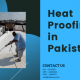 Heat Proofing in Pakistan | heat proofing in Karachi | lakhwa chemical services | lcs waterproofing solutions