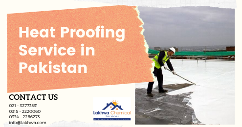 Heat Proofing Service in Pakistan | heat proofing services | heat insulation tiles in pakistan | roof heat proofing | roof cool services | heat proofing services in karachi | heat insulation sheet pakistan | lcs waterproofing solutions
