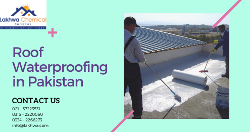 Roof Waterproofing in Pakistan | waterproofing service in Pakistan | lakhwa chemical services | lcs waterproofing solutions
