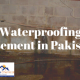 Waterproofing Basement Pakistan | waterproof cement pakistan | waterproofing chemical price in pakistan | waterproofing price in pakistan | waterproofing membrane price in pakistan | lcs waterproofing solutions