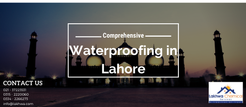 Waterproofing in Lahore | waterproofing company in lahore | leakage and seepage in lahore | lakhwa chemical services | lcs waterproofing solutions