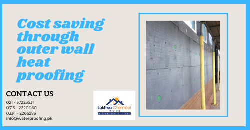 outer wall heat proofing in karachi | outer wall heat proofing in pakistan | lcs waterproofing solution