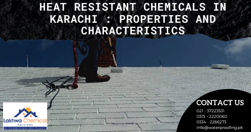 heat resistant chemicals in karachi | roof heat proofing in karachi | roof heat proofing in Pakistan | lcs waterproofing solutions | lakhwa chemical services