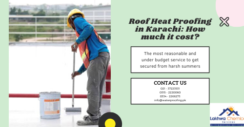 roof heat proofing in karachi | roof heat proofing in lahore | roof heat proofing in pakistan | lcs waterproofing solutions | lakhwa chemical services