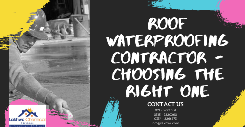 roof waterproofing company | waterproofing service in Karachi | Heatprooding service in Pakistan | lcs waterproofing solutions | lakhwa chemical services