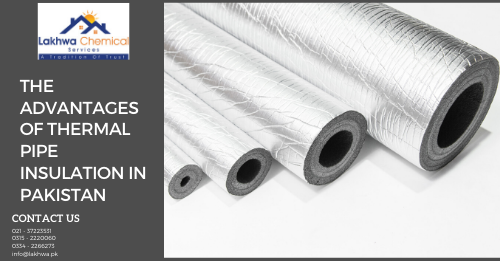 thermal pipe insulation | thermal pipe insulation in pakistan | thermal pipe insulation in karachi | lcs waterproofing solutions