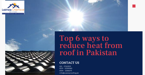 reduce heat from roof | reduce heat from roof in pakistan | reduce heat from roof in karachi | lcs waterproofing solutions