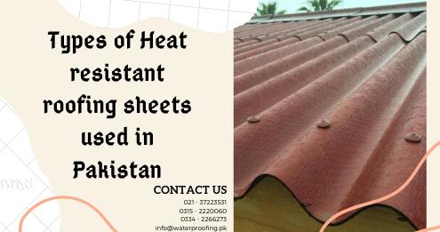 heat resistant roofing sheets | heat resistant roofing sheets in pakistan | heat resistant roofing sheets in karachi | lcs waterproofing solutions