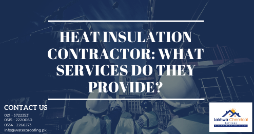 heat insulation contractor | heat insulation contractor in karachi | heat insulation contractor in pakistan | lcs waterproofing solutions