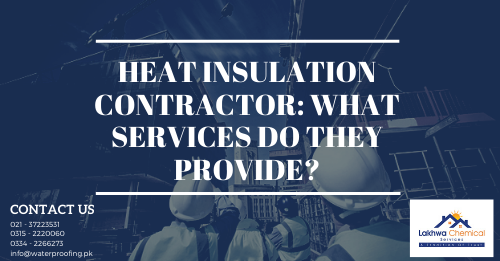 heat insulation contractor | heat insulation contractor in karachi | heat insulation contractor in pakistan | lcs waterproofing solutions