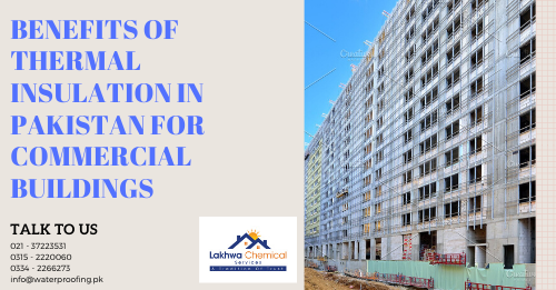 thermal insulation in Pakistan for Commercial Buildings | thermal insulation in karachi | thermal insulation in Lahore