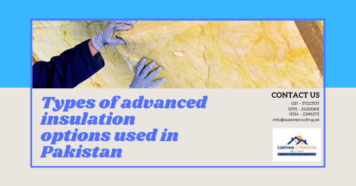 advanced insulation options in pakistan | advanced insulation options in karachi | lakhwa chemical services