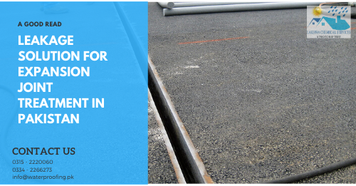 Expansion Joint Treatment in Karachi | waterproofing company in Pakistan | Lakhwa Chemical Services