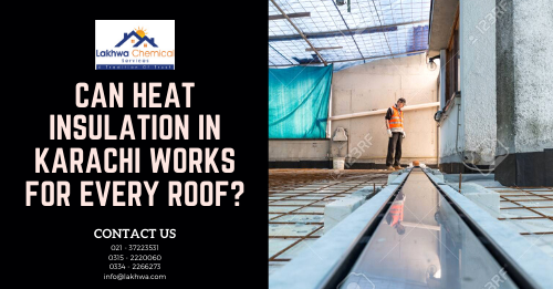 heat insulation sheet pakistan | heat proofing services | heat proofing services in karachi | roof insulation pakistan | roof insulation rawalpindi | polyurethane foam spray in pakistan | heat insulation tiles in pakistan | isothane price in karachi | lcs waterproofing solutions | lakhwa chemical services