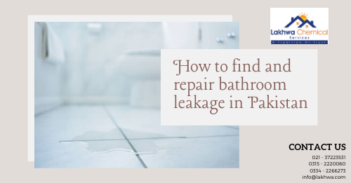 bathroom leakage repair in pakistan | bathroom leakage repair in lahore | leakage and seepage in karachi | bathroom seepage solution | leakage seepage | water leakage solutions | chemical for water seepage | water leakage solutions in lahore | wall seepage treatment in karachi