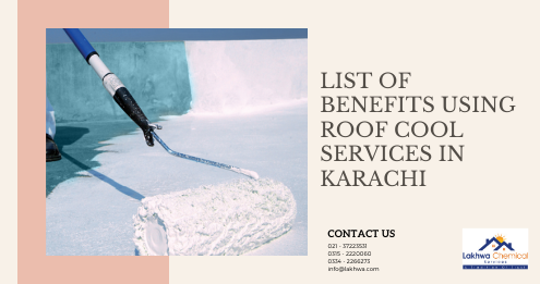 roof cool services in karachi | isothane price in karachi | roof leakage chemicals | roof leakage treatment | water and heat proofing chemicals | lcs waterproofing solutions | lakhwa chemical services