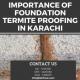 Foundation Termite Proofing in Karachi | perfect pest control services karachi | termite proofing chemicals in pakistan | rat fumigation in karachi | fumigation services in clifton karachi | lcs waterproofing solutions | lakwah chemical services