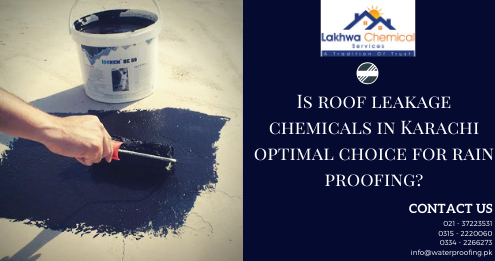 roof leakage chemicals in karachi | leakage and seepage in karachi | roof leakage treatment | roof seepage solution | bathroom leakage chemical | lcs waterproofing solutions | lakhwa chemical services