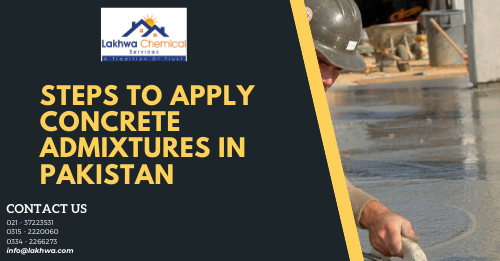 concrete admixtures in Pakistan | sika admixture for concrete | superplasticizer in pakistan | superplasticizer price in pakistan | sbr chemical price in pakistan | lcs waterproofing solutions | lakhwa chemical services
