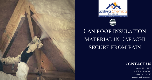 roof insulation material in Karachi | roof insulation lahore | heat insulation tiles in pakistan | concrete roof heat insulation | roof insulation karachi | lakhwa chemical services