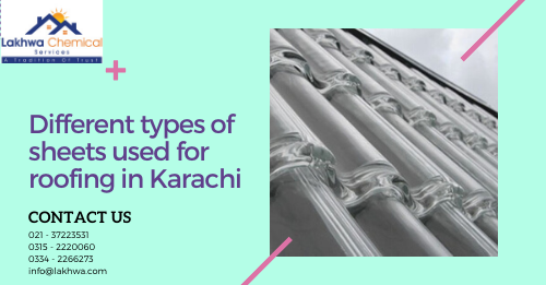 Different Types Of Sheets Used For Roofing In Karachi