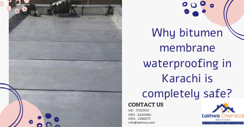 bitumen membrane waterproofing in Karachi | bitumen membrane price in pakistan | bitumen paint price in pakistan | sika waterproofing membrane | waterproofing chemical | lcs waterproofing solutions | lakhwa chemical services