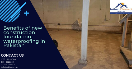 new construction foundation waterproofing | best way to waterproof new foundation | new construction waterproofing company | new construction foundation waterproofing near me | foundation waterproofing membrane spray on foundation waterproofing | lcs waterproofing solutions | lakhwa chemical services