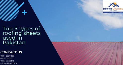 types of roofing sheets | types of roofing sheets in pakistan | roof sheet types and prices | plastic roof sheets types | types of roofing sheets in pakistan | lcs waterproofing solutions | lakhwa chemical services | sky chemical services