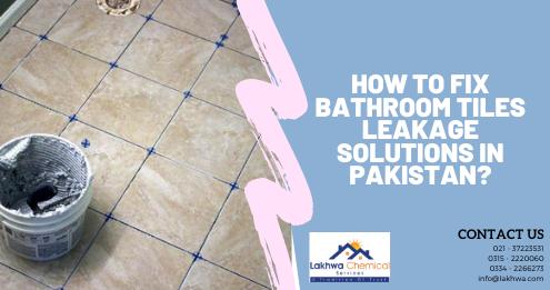 bathroom tiles leakage solutions | bathroom leakage repair karachi | how to stop water leakage from bathroom tiles | bathroom leakage solutions | bathroom leakage repair in lahore | lcs waterproofing solutions