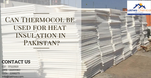 Can Thermocol be used for heat insulation | thermocol sheet for roof insulation | thermocol sheet price in pakistan | thermopore sheet | thermocol insulation properties | lcs waterproofing solutions