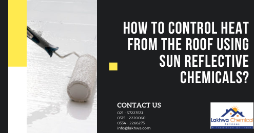 How to control heat from the roof | how to protect roof from sun heat in pakistan | heat resistant paint for roof in pakistan | roof cooling techniques | heat absorbing material for roof | lcs heat proofing solutions