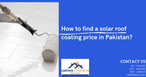 solar roof coating price in Pakistan | roof insulation price in pakistan | roof coat paint price in pakistan | heat resistant paint for roof in Pakistan | solar roof coating paint price in pakistan | lcs waterproofing solutions
