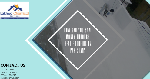 heat proofing in Pakistan | heat proofing services | heat proofing chemical | roof heat proofing karachi | roof heat proofing services | lcs waterproofing solution